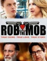 Rob the Mob (2014) คู่เฟี้ยวปีนเกลียวเจ้าพ่อ