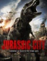Jurassic City (2014) จูราสสิค ซิตี้ ฝูงพันธุ์ล้านปีถล่มเมือง