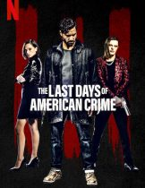 The Last Days of American Crime (2020) ปล้นสั่งลา